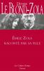 Le Blond-Zola : Emile Zola raconté par sa fille
