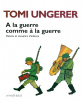 Ungerer : A la guerre comme à la guerre. Dessins et souvenirs d'enfance
