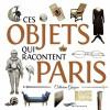Ces objets qui racontent Paris