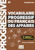VOCABULAIRE progressif du français des affaires B1 : Niveau Intermédiaire : avec 250 exercices (éd. 2018)