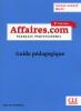 Affaires.com - Niveau avancé B2-C1 - Guide pédagogique (3e éd.)