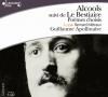 Apollinaire : Alcools, Le Bestiaire. 45 poèmes. 1 CD audio