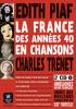 La France en chanson des années 40: Edith Piaf & Charles Trenet