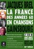 La France en chanson des années 60: Jacques Brel & Serge Gainsbourg