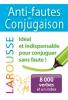 Anti-fautes de conjugaison (nouv. éd.)