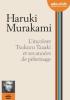 Murakami : L'Incolore Tsukuru Tazaki et ses années de pèlerinage. 1 CD MP3