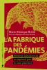Robin : La fabrique des pandémies. Préserver la biodiversité, un impératif pour la santé planétaire