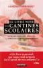Franrenet : Le livre noir des cantines scolaires. Sucre, bio, gaspillage, inégalités... La vérités sur les repas de nos enfants