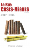 Zobel : La Rue Cases-Nègres