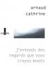 Cathrine : J'entends des regards que vous croyez muets