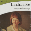 Chandernagor : La chambre. 5 CD audio
