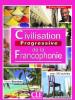 Civilisation progressive de la Francophonie - Débutant - 2e éd. - avec 350 activités - niveau débutant A1