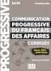 COMMUNICATION progressive du français des affaires, CORRIGÉS : A2-B1, intermédiaire : avec 250 exercices (éd. 2018)
