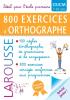 800 exercices d'orthographe (spécial junior CE/CM, 7-10 ans)