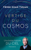 Xuan : Vertige du cosmos. Une breve histoire du ciel