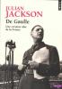 Jackson : De Gaulle. Une certaine idée de la France