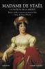 Madame de Staël : La passion de la liberté