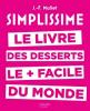 SIMPLISSIME. Le livre des desserts le + facile du monde
