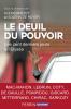 Brezet : Le deuil du pouvoir : les cent derniers jours à l'Elysée
