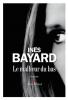 Bayard : Le malheur du bas (Premier roman)