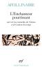 Apollinaire : L'Enchanteur pourrissant (suivi de) Les mamelles de Tiresias (et de) Couleur du temps