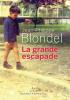 Blondel : La grande escapade