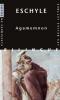 Eschyle : Agamemnon (bilingue grec-français)