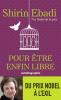 Ebadi : Pour être enfin libre. Autobiographie
