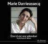 Darrieussecq : Etre ici est une splendeur (1 CD, lu par l'auteure)