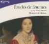 Balzac : Etudes de femmes. 1 CD audio