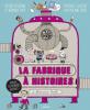 Friot : La fabrique à histoires (nouv. éd.)