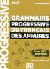 Grammaire progressive du français des Affaires - niveau intermédiaire A2-B1 avec 350 exercices (éd. 2018) CD audio + livre web inclus