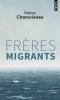 Chamoiseau : Frères migrants