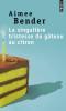 Bender : La singulière tristesse du gâteau au citron
