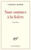 Lamarche : Nous sommes à la lisière (Prix Goncourt de la nouvelle 2019)