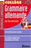 Grammaire allemande par les exercices. Collège. Plus de 200 exercices avec corrigés