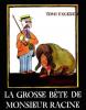 Ungerer : La grosse bête de Monsieur Racine