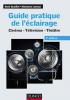 Buillot : Guide pratique de l'éclairage (5e éd.) Cinéma, télévision, théâtre
