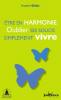 Grün : Etre en harmonie. Oublier ses soucis, simplement vivre