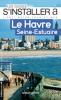 Le Havre Seine-Estuaire (Les guides s'installer à)