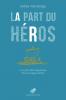 Marcolongo : La part du héros. Le mythe des Argonautes et le courage d'aimer