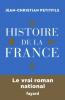 Petitfils : Histoire de la France : le vrai roman national