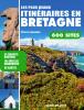 Les plus beaux itinéraires en Bretagne. 600 sites