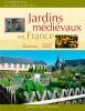 Jardins médiévaux en France (nouv. éd.)