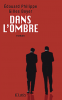 Philippe& Boyer : Dans l'ombre (roman)