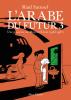 Sattouf : L'Arabe du futur 3 : Une jeunesse au Moyen Orient (1985-1987) (BD)