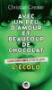 Grenier : Avec un peu d'amour et beaucoup de chocolat 2 : L'écolo