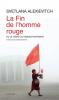 Alexievitch : La fin de l'homme rouge