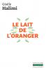 Halimi : Le lait de l'Oranger (nouv. éd.)