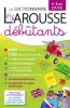 Larousse Dictionnaire des débutants 6-8 ans (CP/CE)